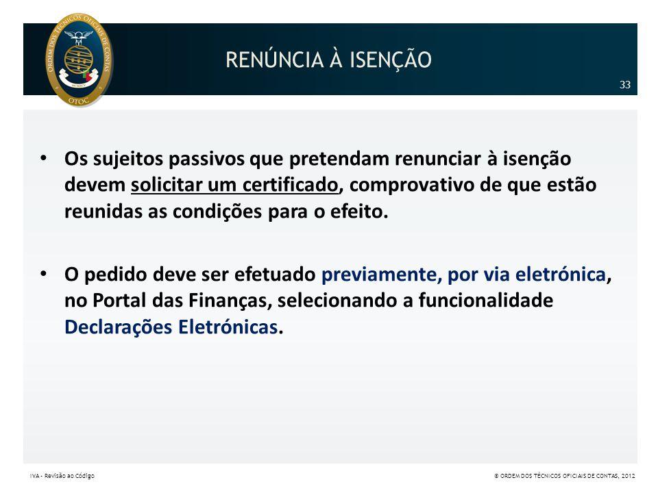 RENÚNCIA À ISENÇÃO 33.