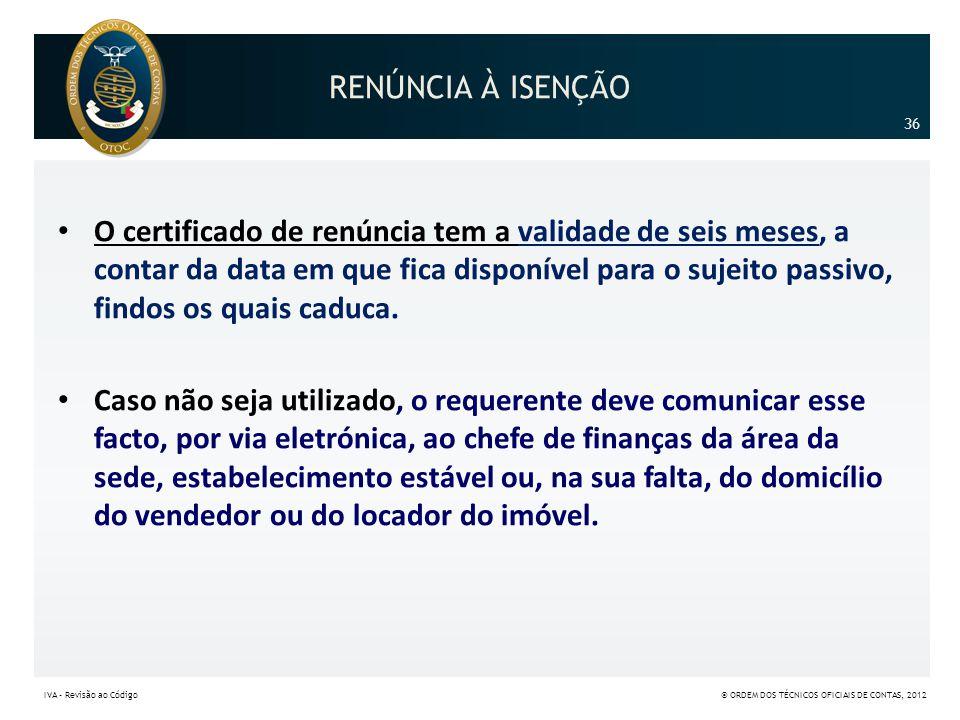 RENÚNCIA À ISENÇÃO 36.