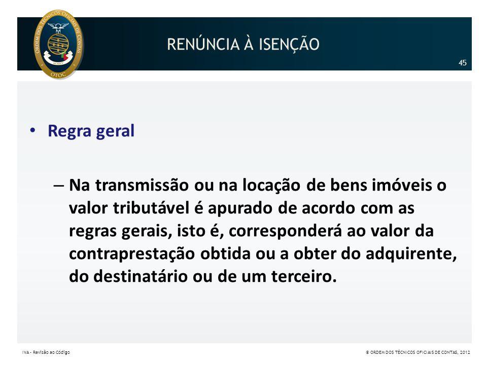 RENÚNCIA À ISENÇÃO 45. Regra geral.