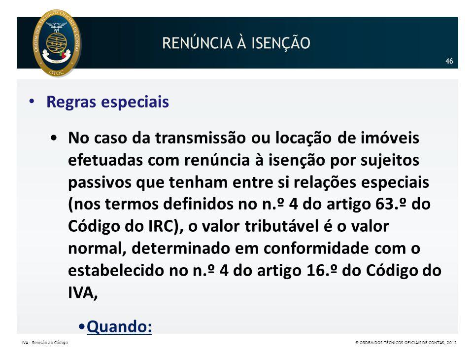 RENÚNCIA À ISENÇÃO 46. Regras especiais.