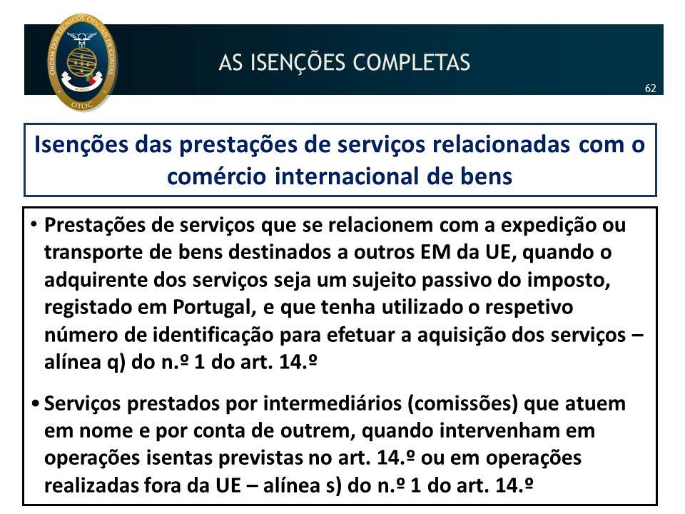 AS ISENÇÕES COMPLETAS 62. Isenções das prestações de serviços relacionadas com o comércio internacional de bens.