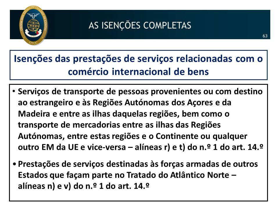 AS ISENÇÕES COMPLETAS 63. Isenções das prestações de serviços relacionadas com o comércio internacional de bens.