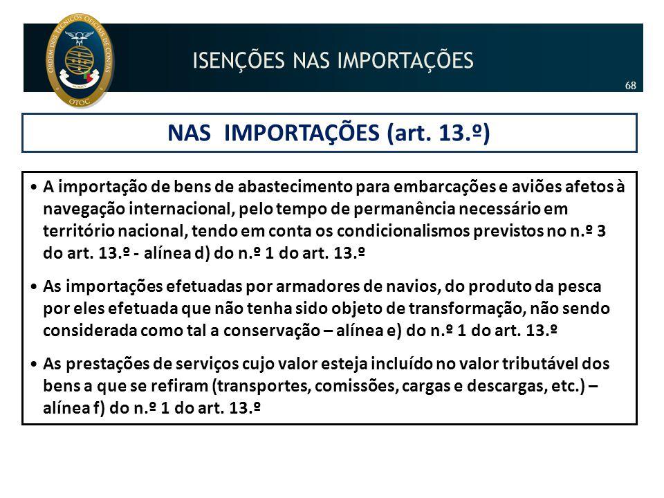 NAS IMPORTAÇÕES (art. 13.º)