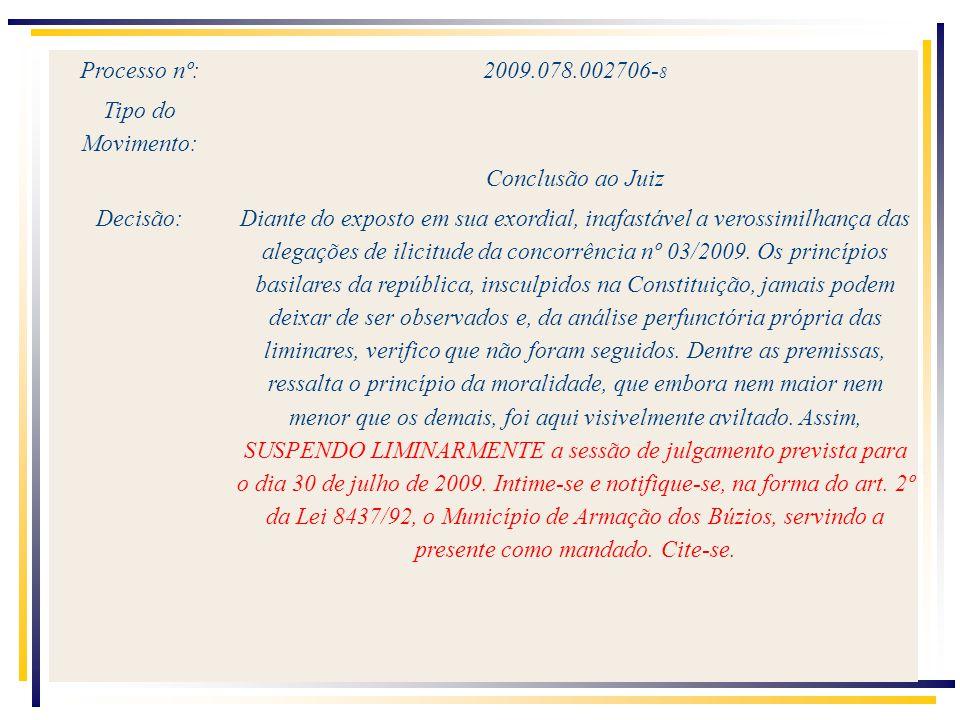 Processo nº: 2009.078.002706-8 Tipo do Movimento: Conclusão ao Juiz