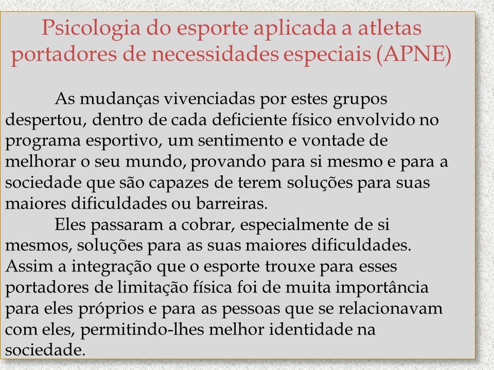 Psicologia do esporte aplicada a atletas portadores de necessidades especiais (APNE)