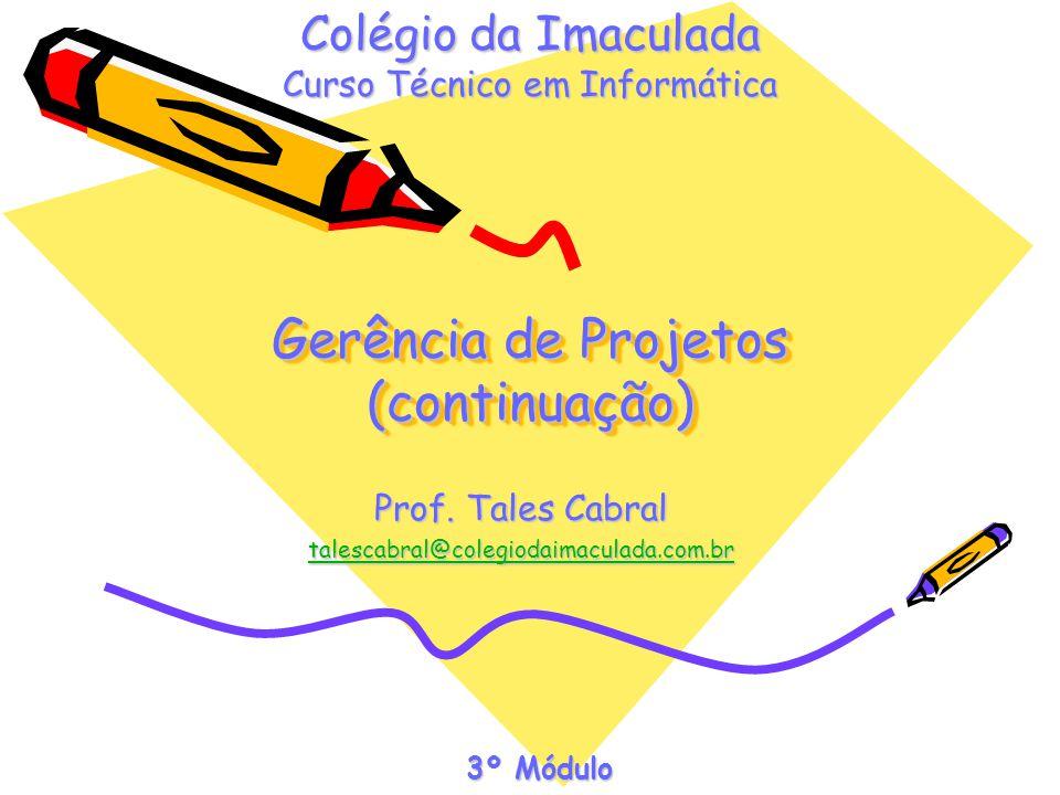 Gerência de Projetos (continuação)