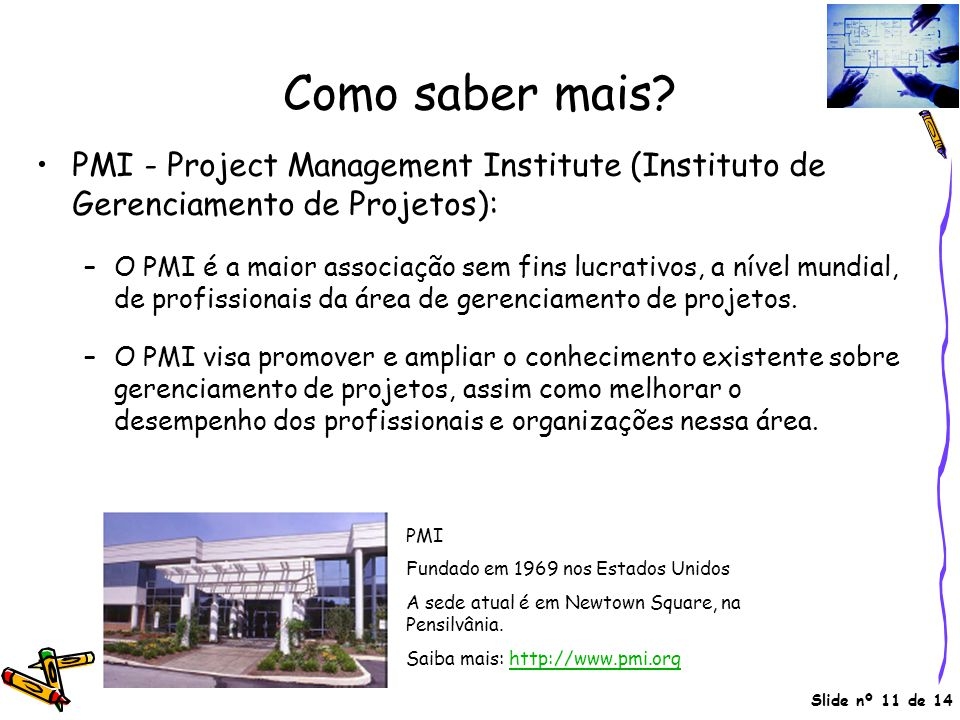 Como saber mais PMI - Project Management Institute (Instituto de Gerenciamento de Projetos):