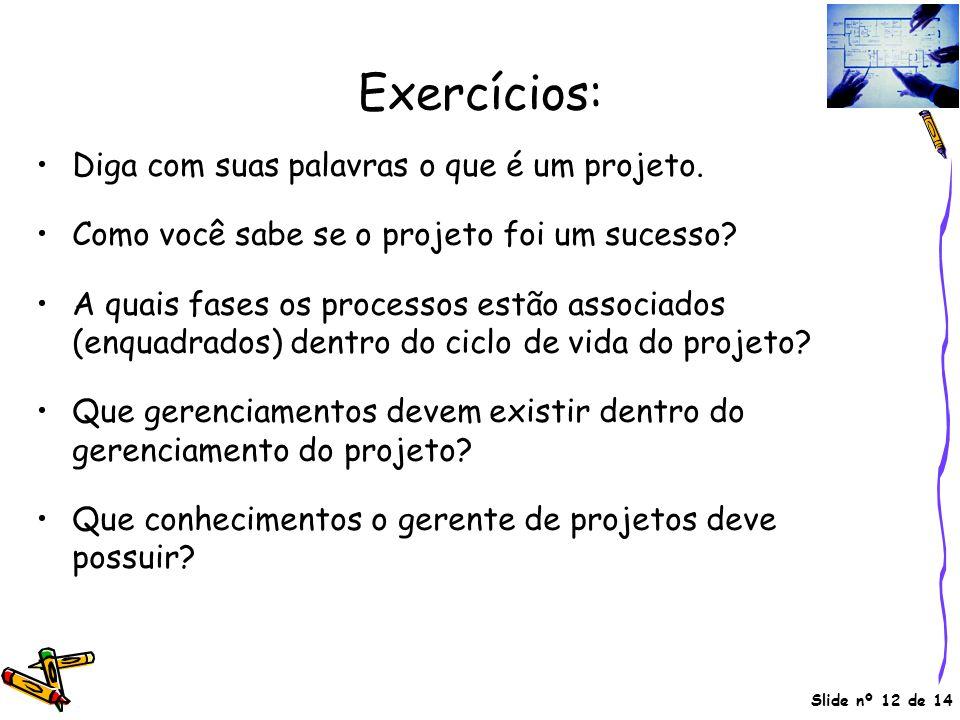 Exercícios: Diga com suas palavras o que é um projeto.