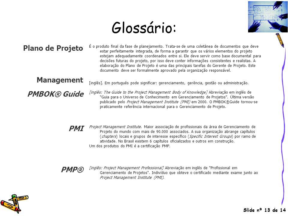 Glossário: Plano de Projeto Management PMBOK® Guide PMI PMP®