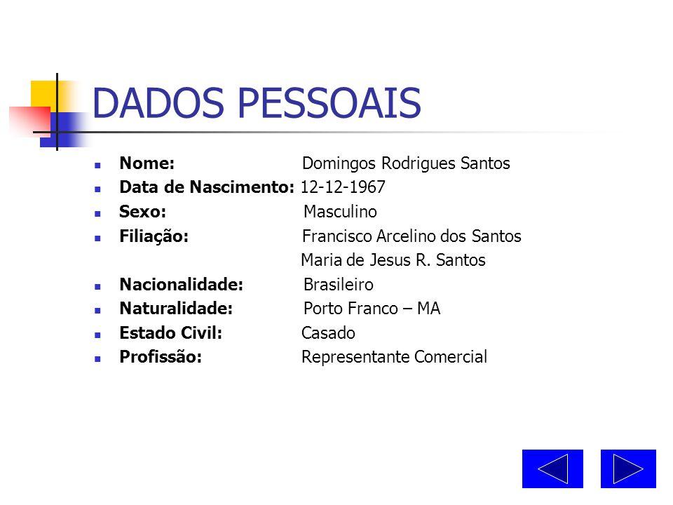DADOS PESSOAIS Nome: Domingos Rodrigues Santos