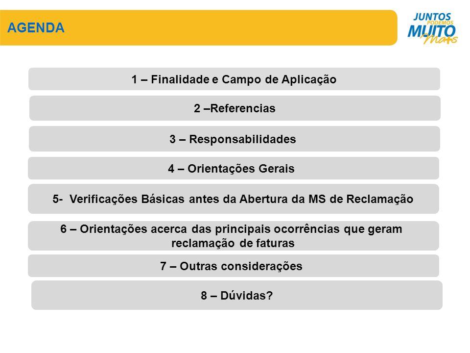 AGENDA 1 – Finalidade e Campo de Aplicação 2 –Referencias