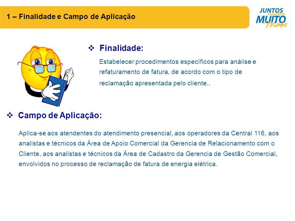 Finalidade: Campo de Aplicação: 1 – Finalidade e Campo de Aplicação