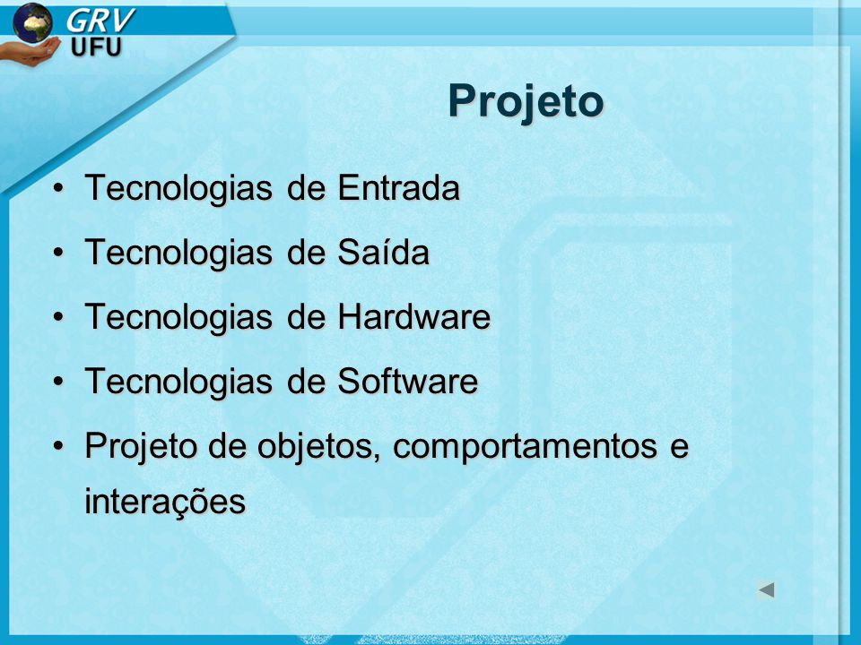 Projeto Tecnologias de Entrada Tecnologias de Saída