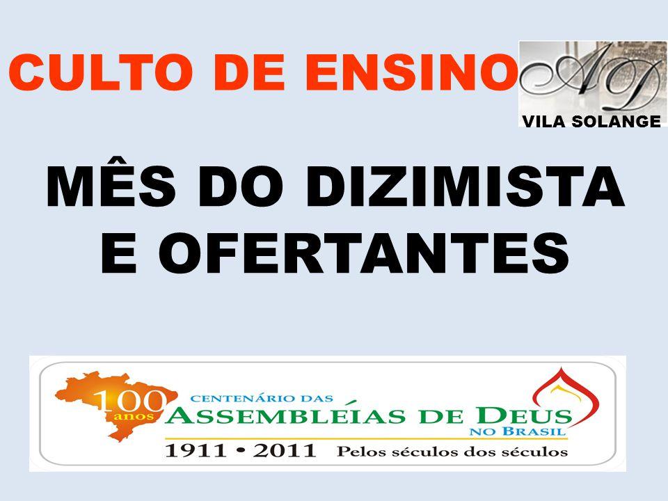 CULTO DE ENSINO VILA SOLANGE MÊS DO DIZIMISTA E OFERTANTES