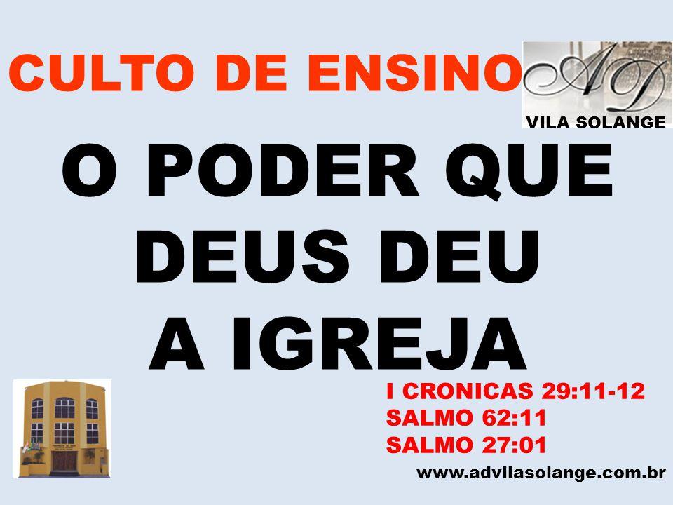O PODER QUE DEUS DEU A IGREJA CULTO DE ENSINO I CRONICAS 29:11-12