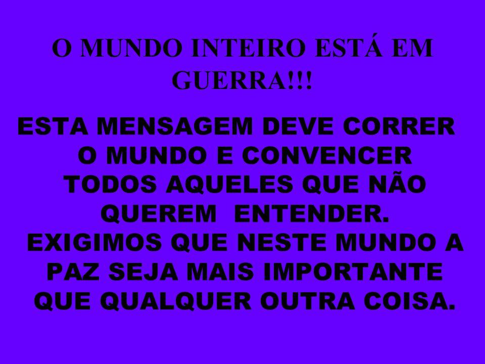 O MUNDO INTEIRO ESTÁ EM GUERRA!!!