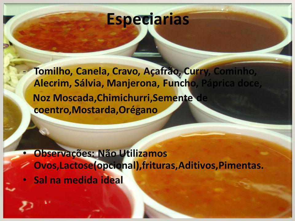 Especiarias Tomilho, Canela, Cravo, Açafrão, Curry, Cominho, Alecrim, Sálvia, Manjerona, Funcho, Páprica doce,