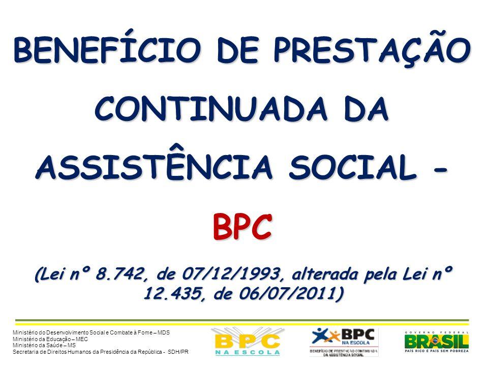 BENEFÍCIO DE PRESTAÇÃO CONTINUADA DA ASSISTÊNCIA SOCIAL - BPC