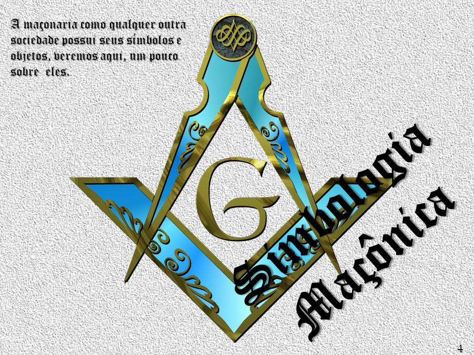Simbologia Maçônica A maçonaria como qualquer outra