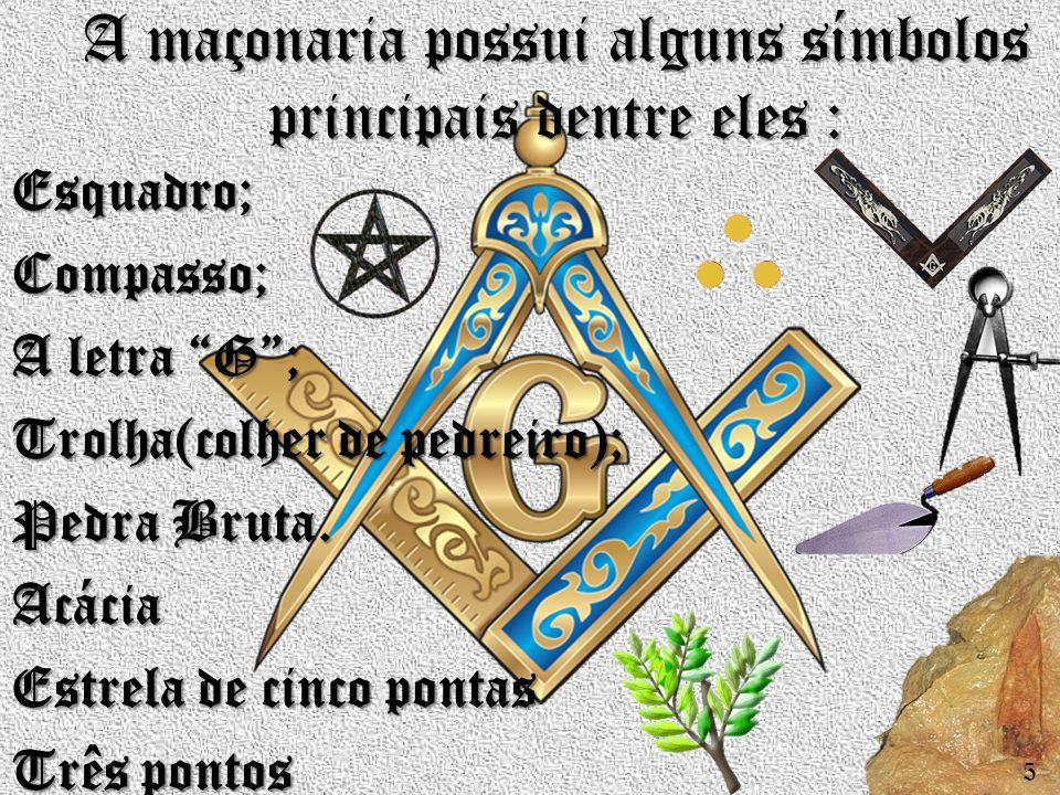 A maçonaria possui alguns símbolos principais dentre eles :