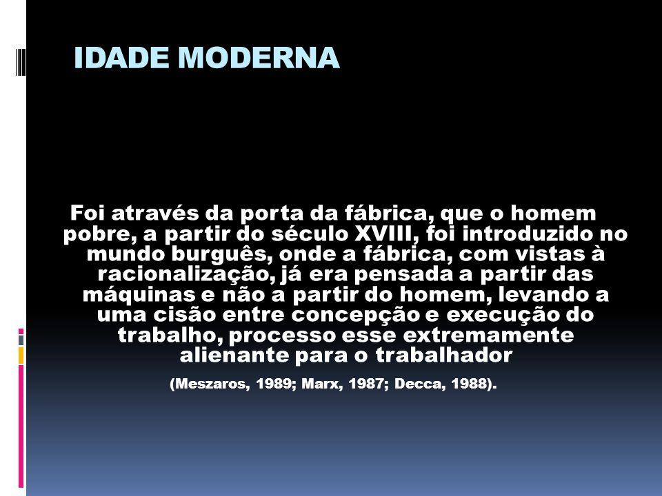 (Meszaros, 1989; Marx, 1987; Decca, 1988).