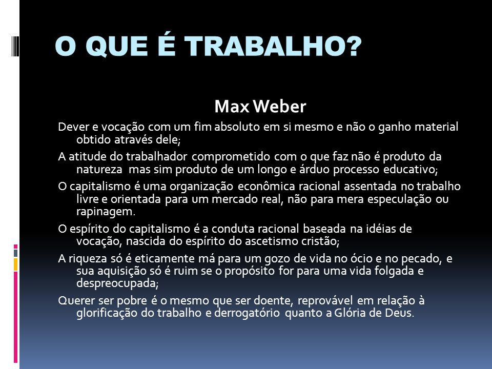 O QUE É TRABALHO Max Weber