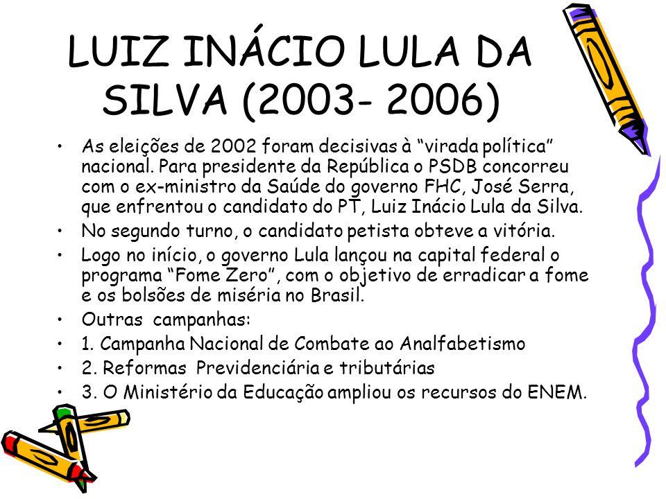 LUIZ INÁCIO LULA DA SILVA (2003- 2006)