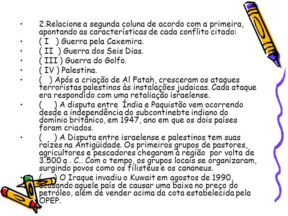 2.Relacione a segunda coluna de acordo com a primeira, apontando as características de cada conflito citado: