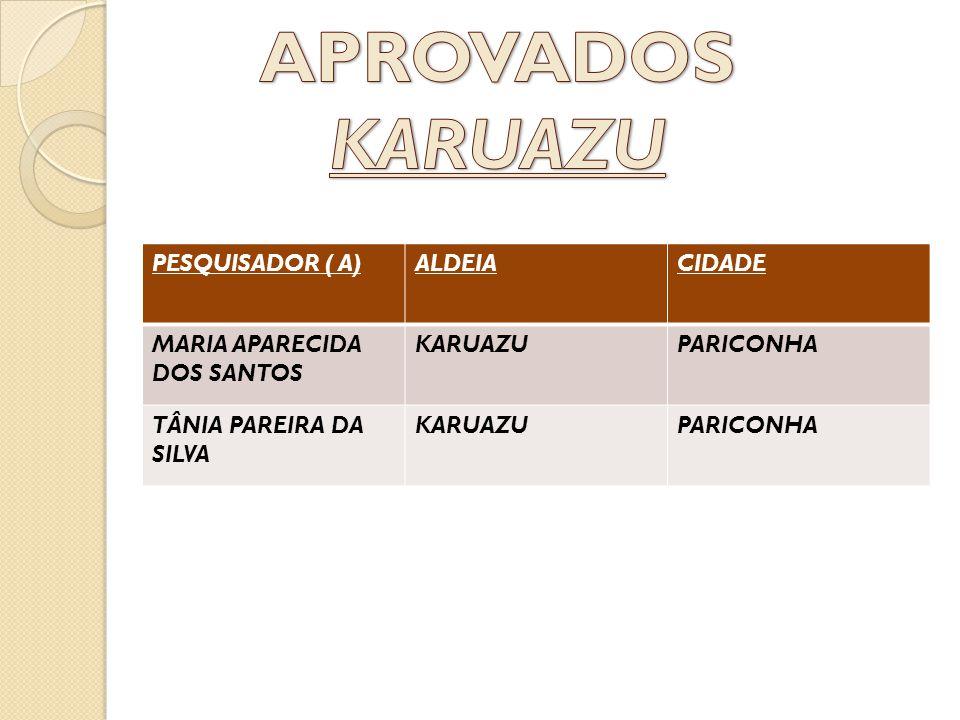APROVADOS KARUAZU PESQUISADOR ( A) ALDEIA CIDADE