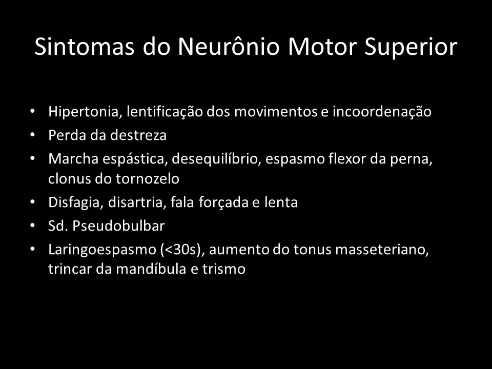 Sintomas do Neurônio Motor Superior