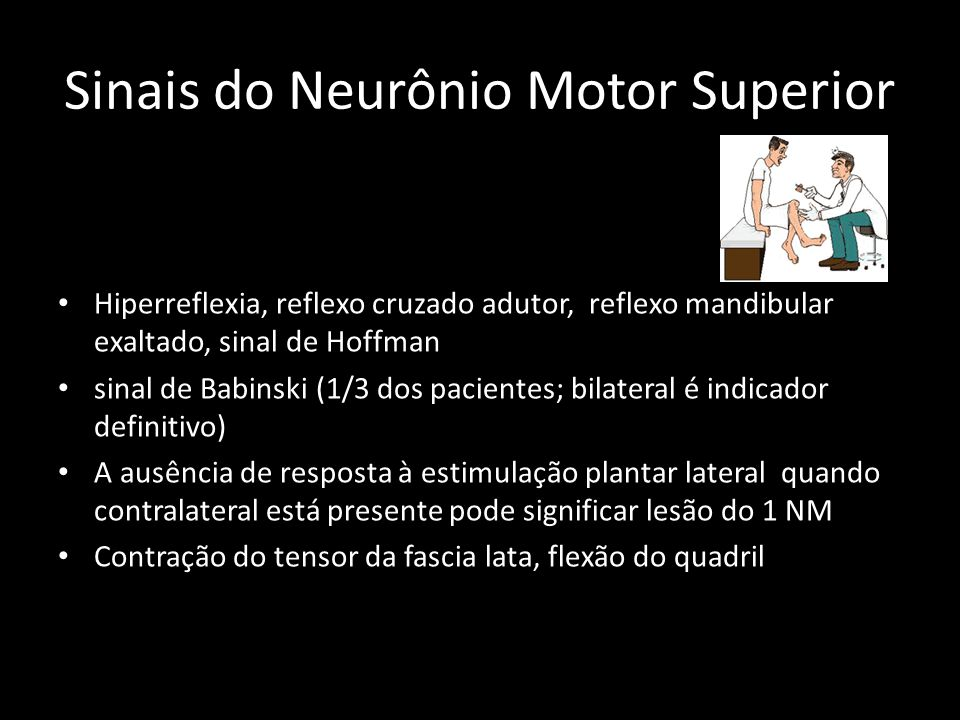 Sinais do Neurônio Motor Superior