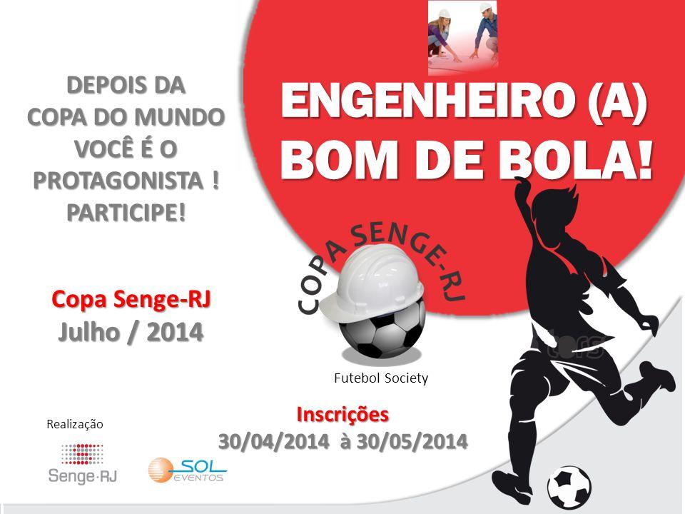 BOM DE BOLA! ENGENHEIRO (A) Julho / 2014 DEPOIS DA COPA DO MUNDO