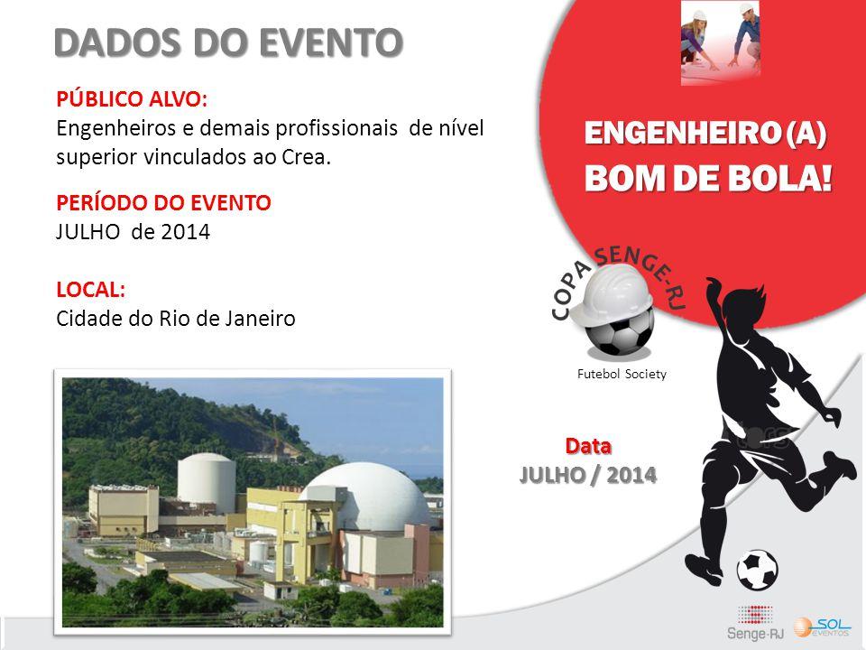 DADOS DO EVENTO BOM DE BOLA! ENGENHEIRO (A) PÚBLICO ALVO: