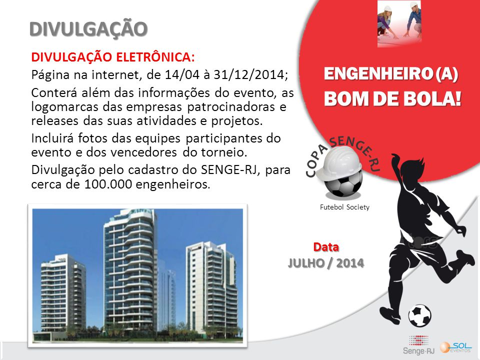 DIVULGAÇÃO BOM DE BOLA! ENGENHEIRO (A) DIVULGAÇÃO ELETRÔNICA: