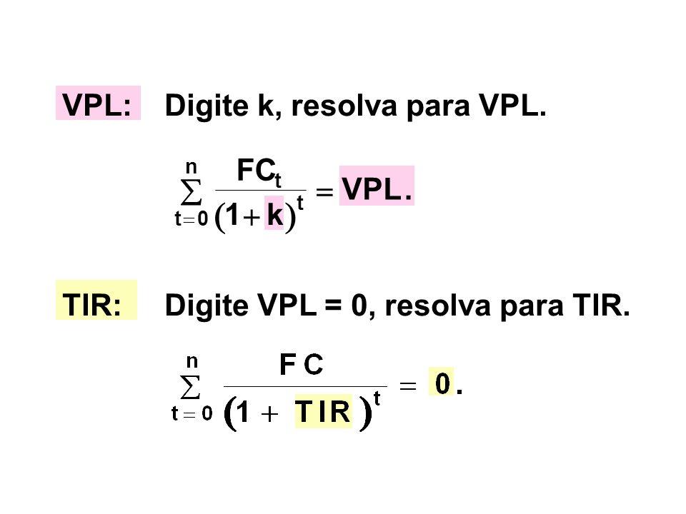   VPL: Digite k, resolva para VPL. FC k VPL   1 .