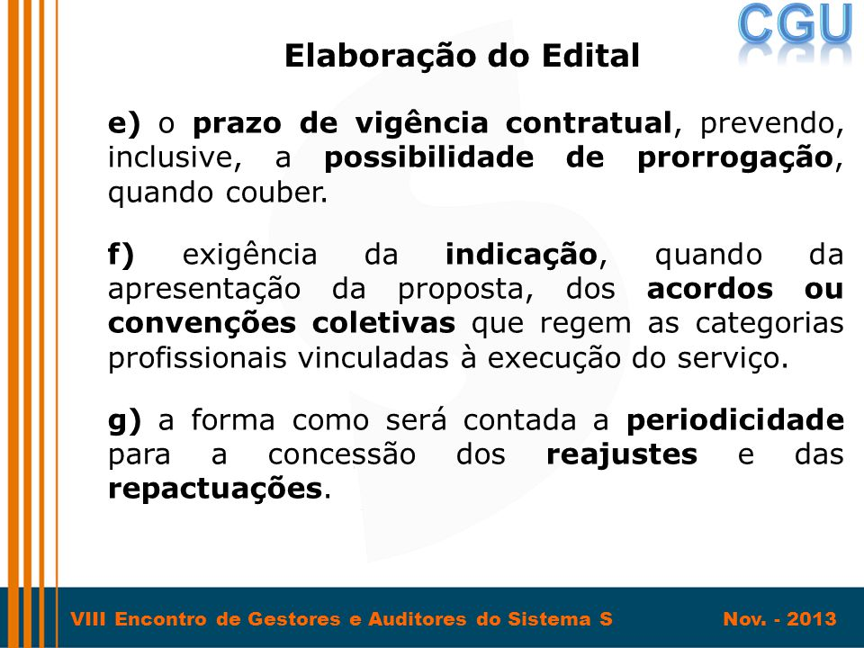 Elaboração do Edital e) o prazo de vigência contratual, prevendo, inclusive, a possibilidade de prorrogação, quando couber.