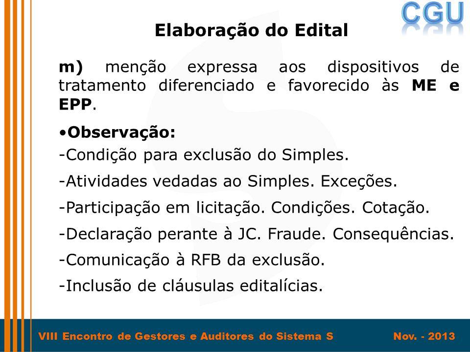 Elaboração do Edital m) menção expressa aos dispositivos de tratamento diferenciado e favorecido às ME e EPP.