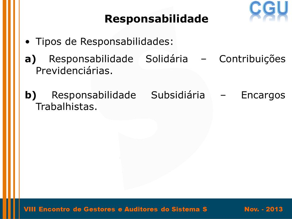 Responsabilidade Tipos de Responsabilidades: