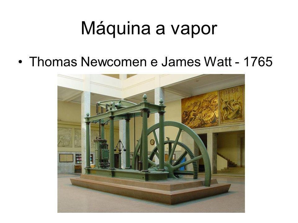 Máquina a vapor Thomas Newcomen e James Watt - 1765