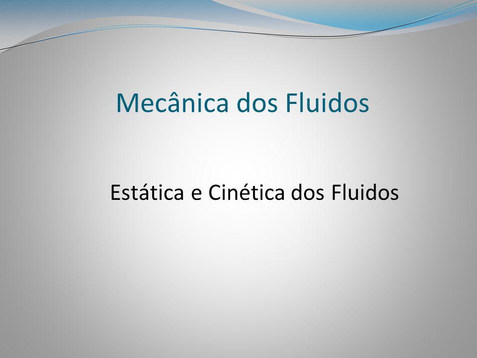 Estática e Cinética dos Fluidos