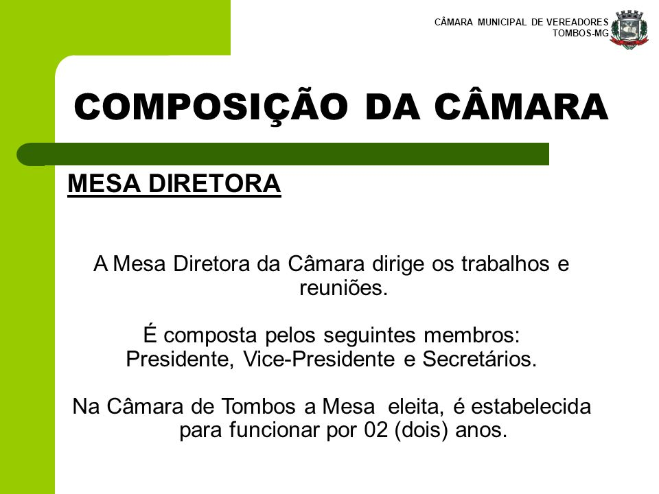 COMPOSIÇÃO DA CÂMARA MESA DIRETORA