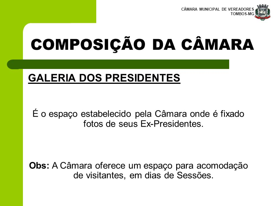 COMPOSIÇÃO DA CÂMARA GALERIA DOS PRESIDENTES