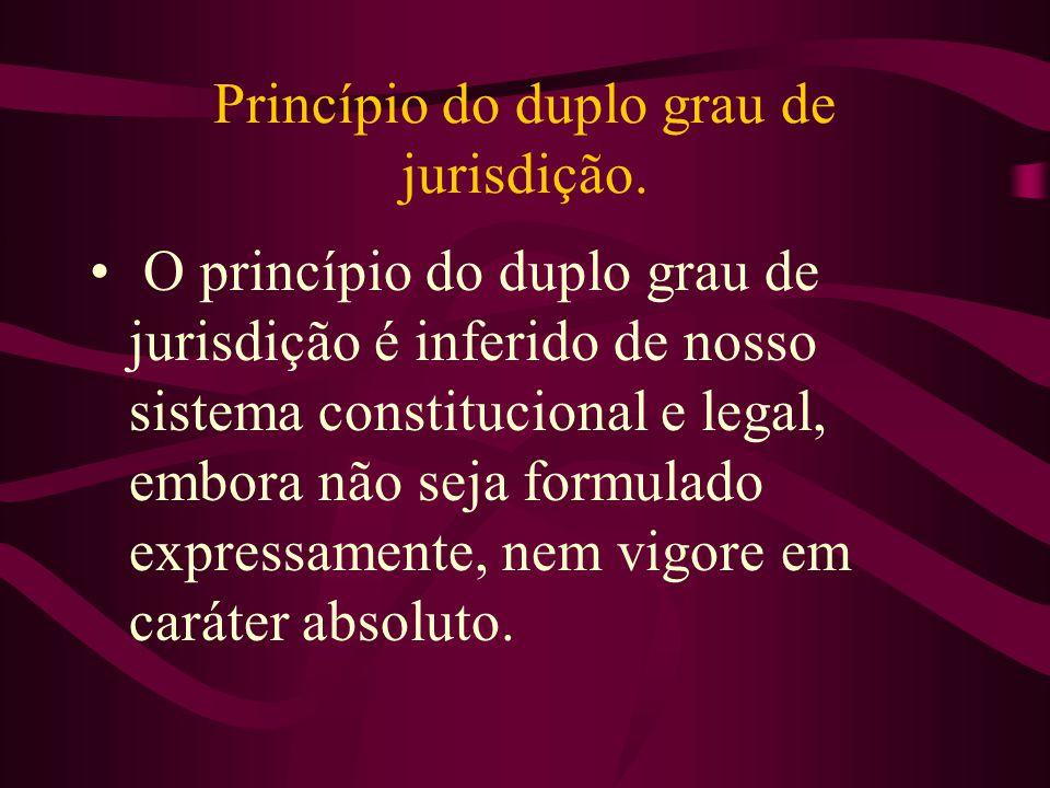 Princípio do duplo grau de jurisdição.