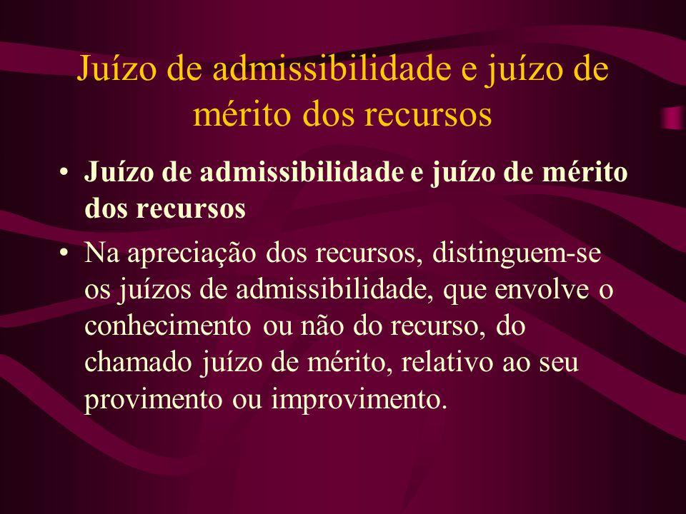 Juízo de admissibilidade e juízo de mérito dos recursos