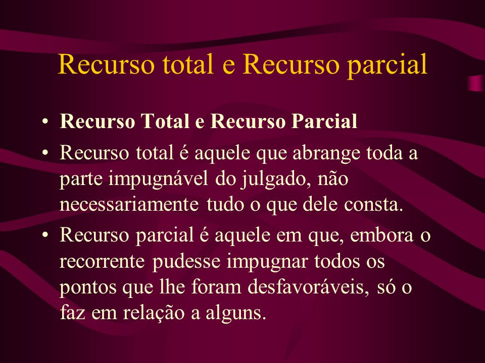 Recurso total e Recurso parcial