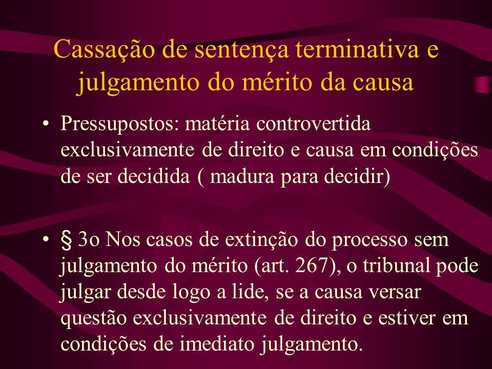 Cassação de sentença terminativa e julgamento do mérito da causa