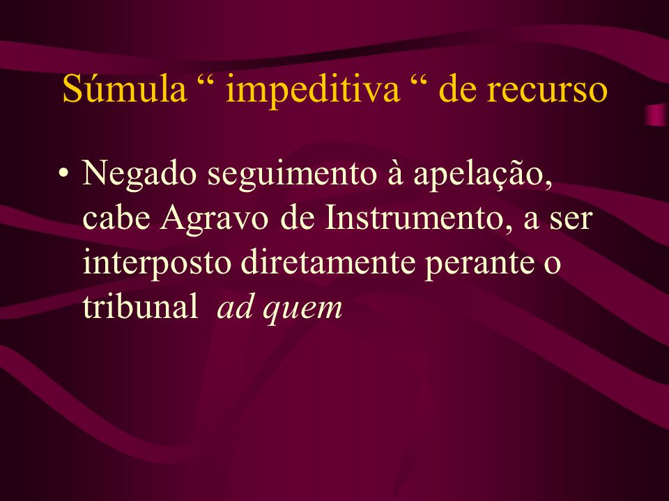 Súmula impeditiva de recurso