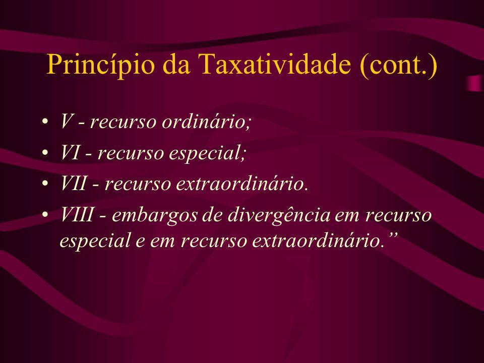 Princípio da Taxatividade (cont.)