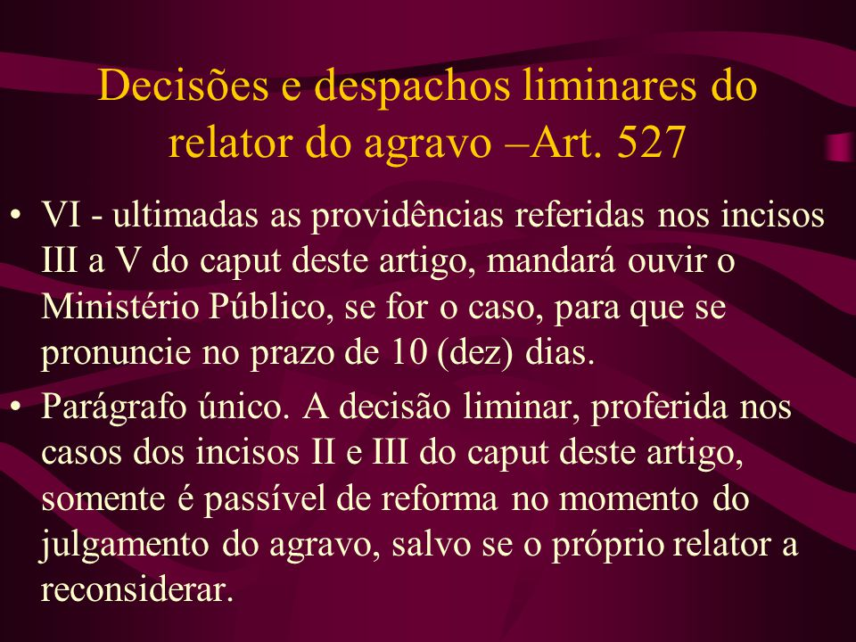 Decisões e despachos liminares do relator do agravo –Art. 527