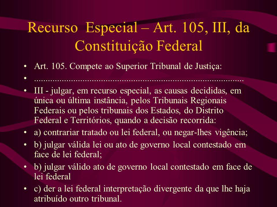 Recurso Especial – Art. 105, III, da Constituição Federal